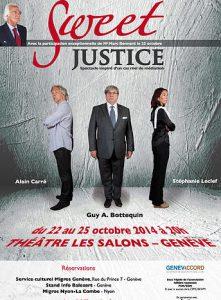 SWEET JUSTICE - 22 au 25 octobre 2014 - Théâtre des Salons - Guy A. Bottequin/Alain Carré/Stéphanie Leclef